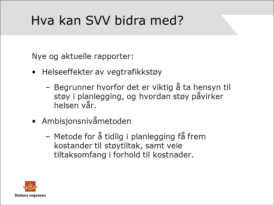 Hva kan SVV bidra med Nye og aktuelle rapporter: