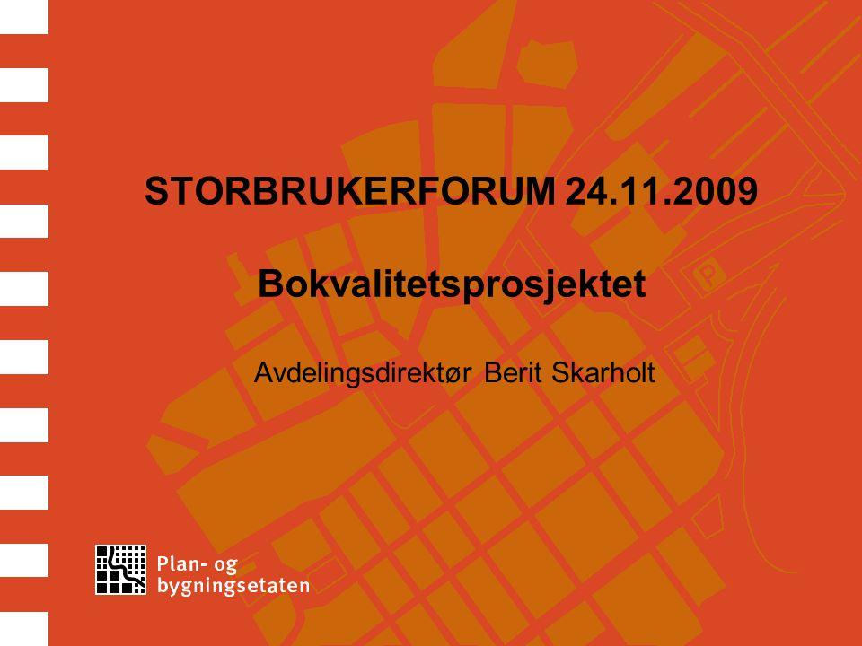 STORBRUKERFORUM 24.11.2009 Bokvalitetsprosjektet