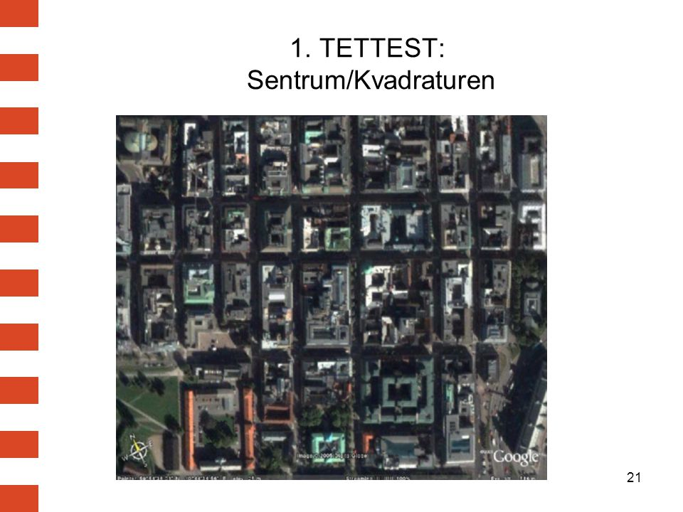1. TETTEST: Sentrum/Kvadraturen