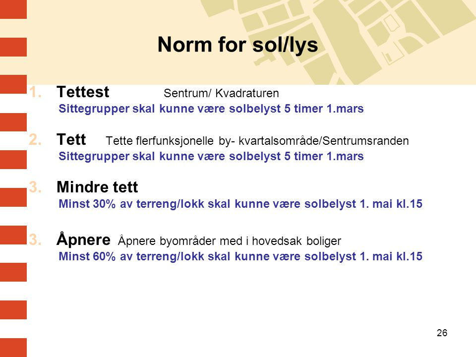 Norm for sol/lys Tettest Sentrum/ Kvadraturen