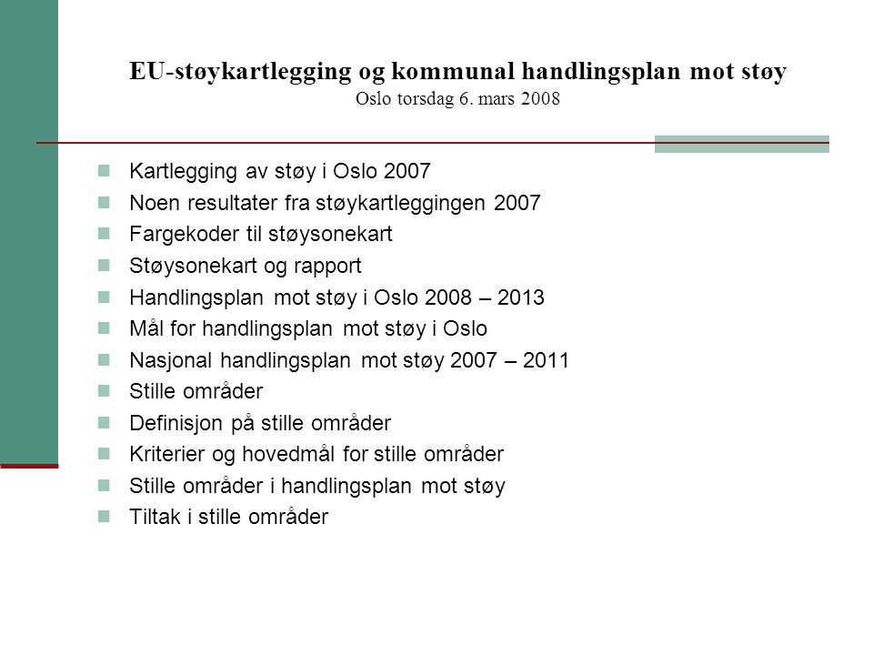 EU-støykartlegging og kommunal handlingsplan mot støy Oslo torsdag 6