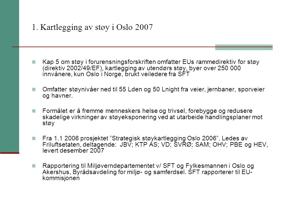 1. Kartlegging av støy i Oslo 2007