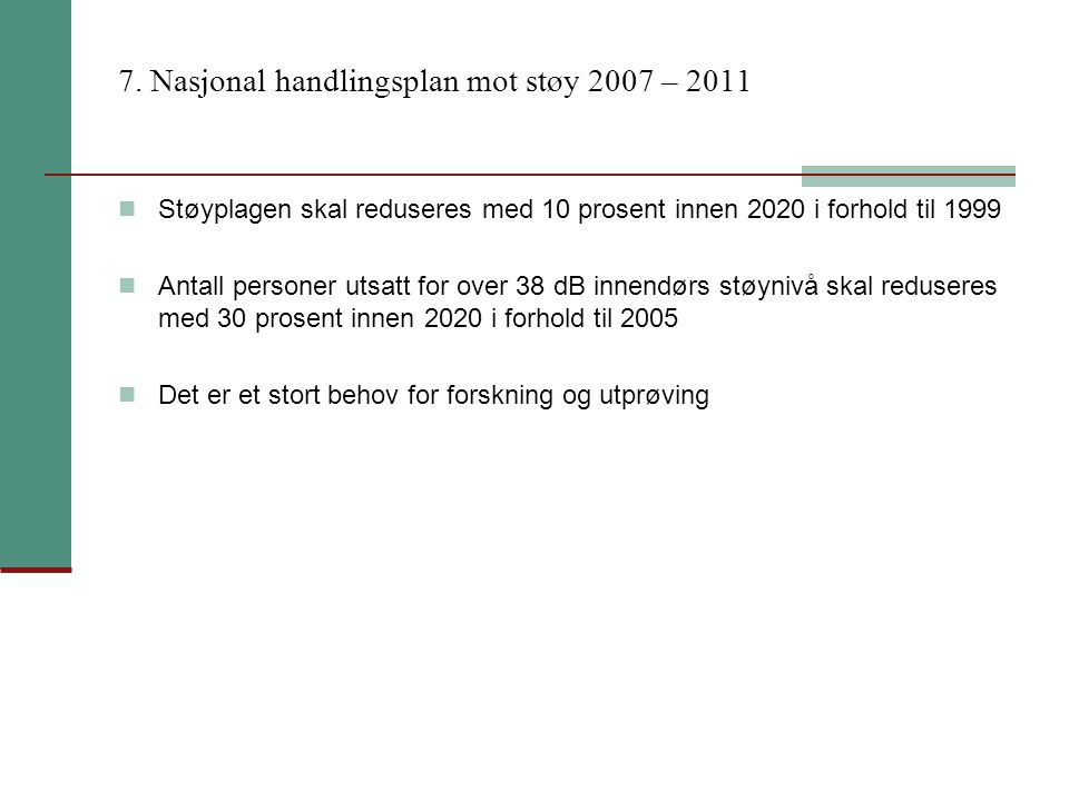 7. Nasjonal handlingsplan mot støy 2007 – 2011