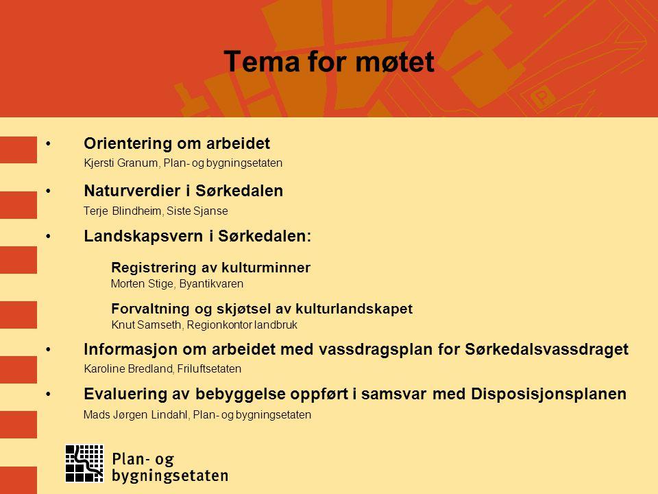 Tema for møtet Orientering om arbeidet Naturverdier i Sørkedalen