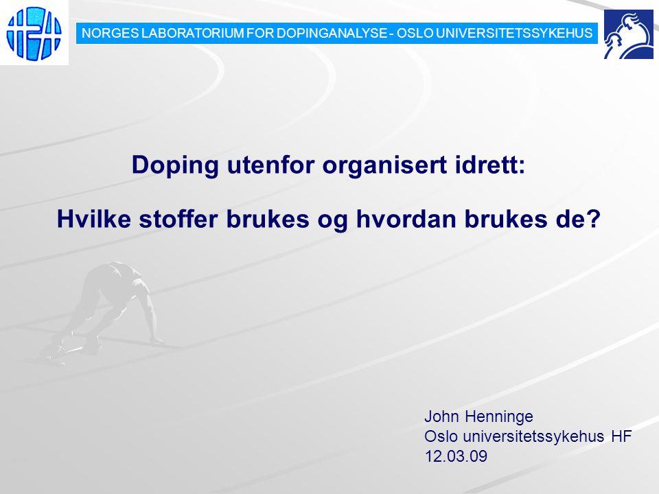 NORGES LABORATORIUM FOR DOPINGANALYSE - OSLO UNIVERSITETSSYKEHUS