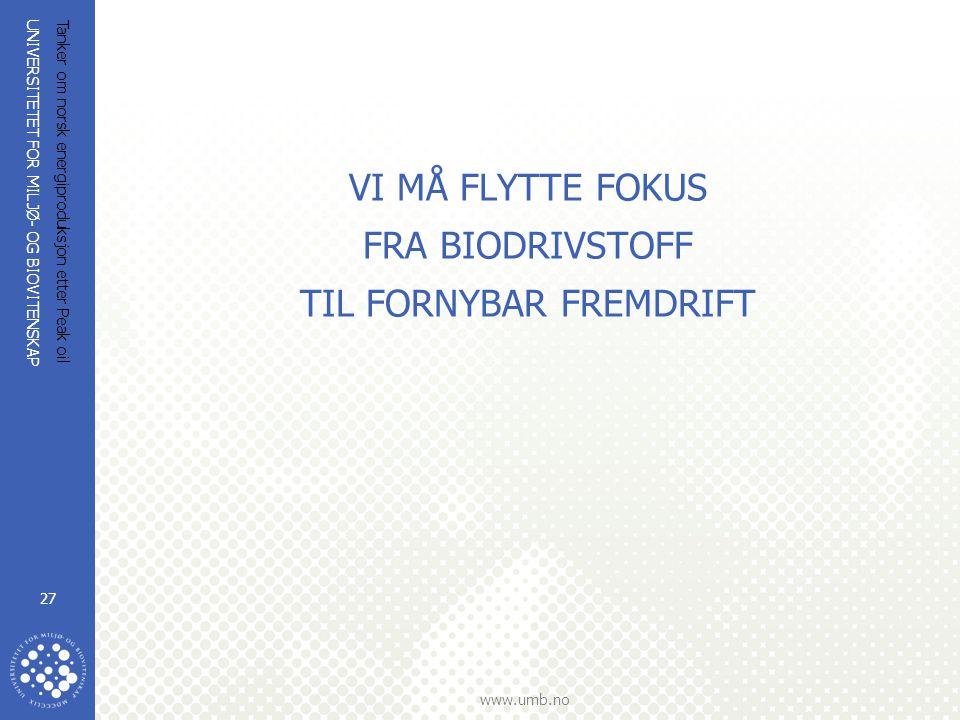 VI MÅ FLYTTE FOKUS FRA BIODRIVSTOFF TIL FORNYBAR FREMDRIFT