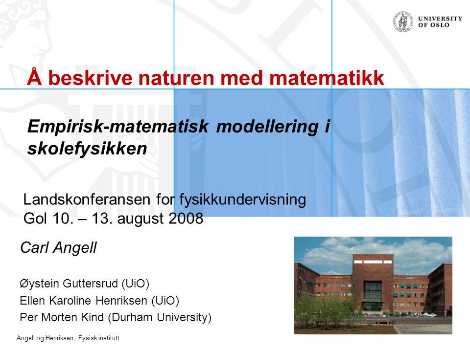 Å beskrive naturen med matematikk Empirisk-matematisk modellering i skolefysikken