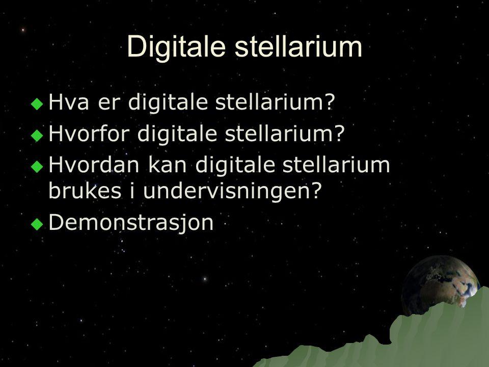 Digitale stellarium Hva er digitale stellarium