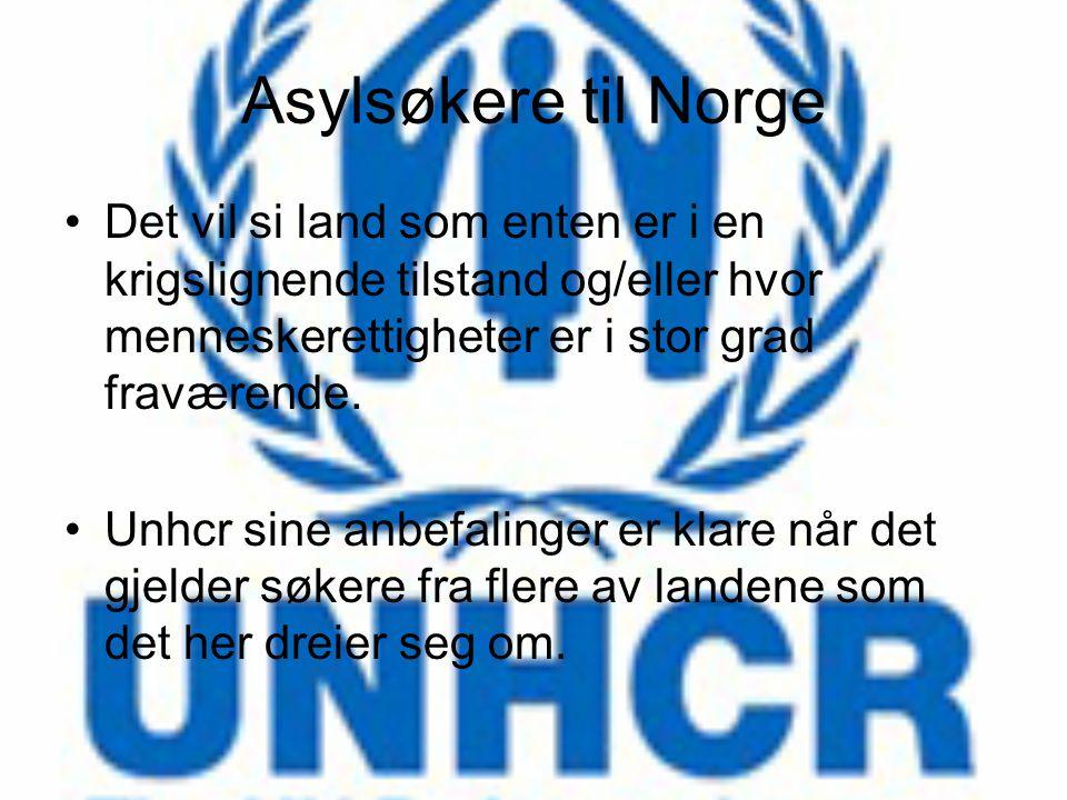 Asylsøkere til Norge Det vil si land som enten er i en krigslignende tilstand og/eller hvor menneskerettigheter er i stor grad fraværende.