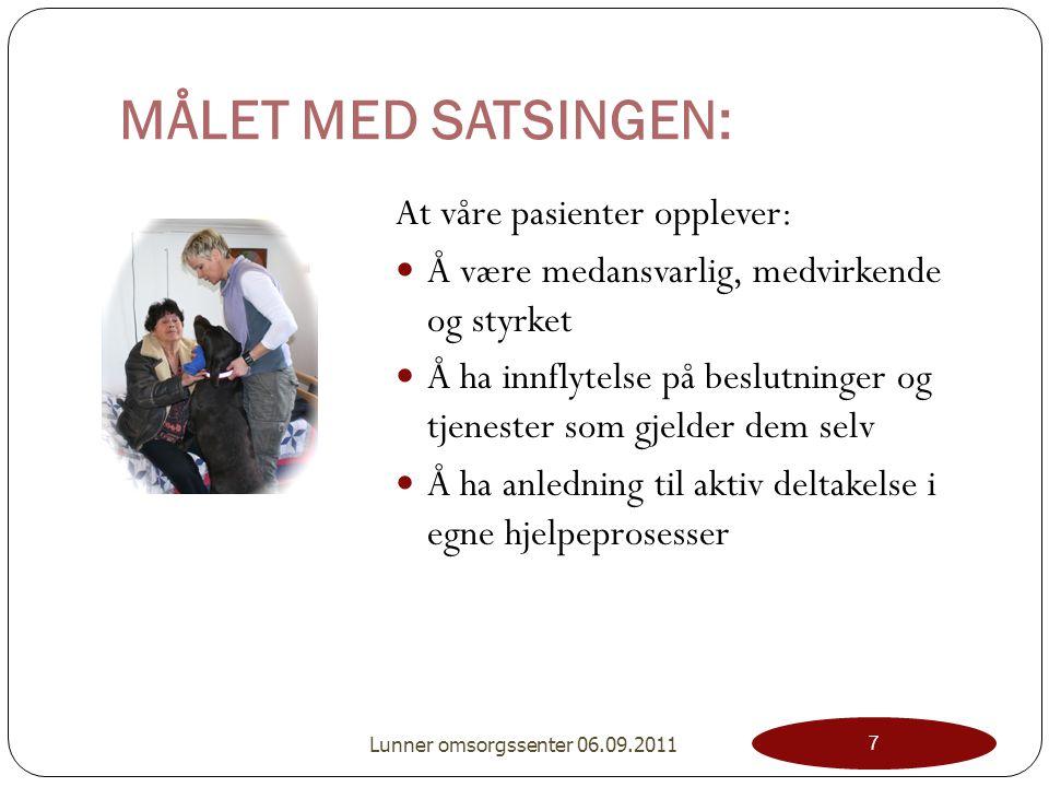 MÅLET MED SATSINGEN: At våre pasienter opplever: