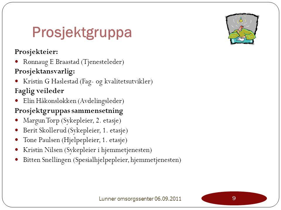 Prosjektgruppa Prosjekteier: Rønnaug E Braastad (Tjenesteleder)