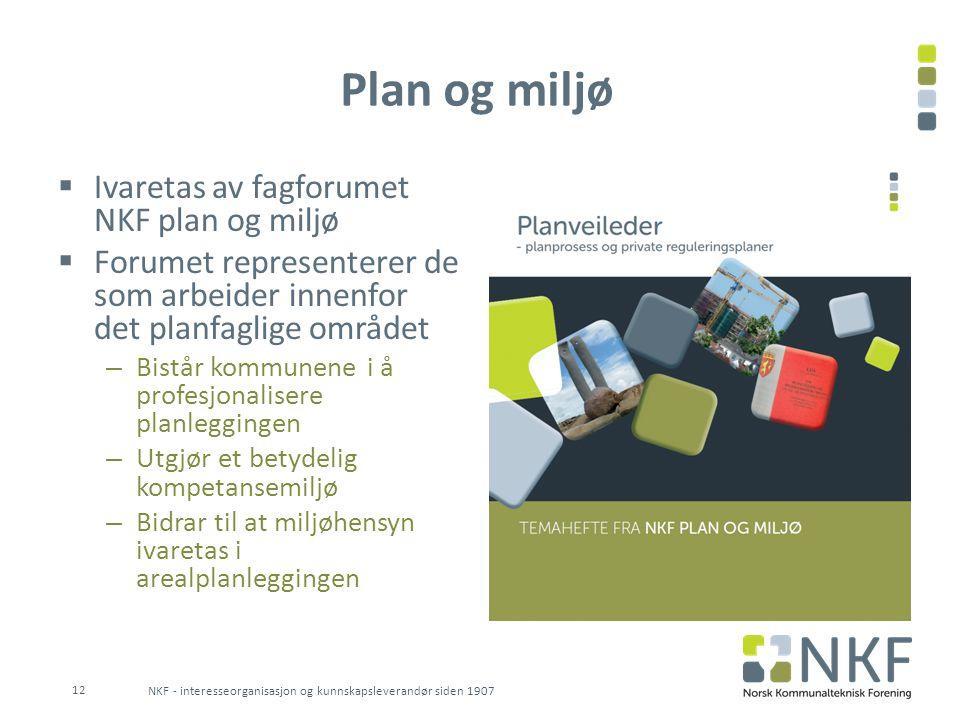Plan og miljø Ivaretas av fagforumet NKF plan og miljø