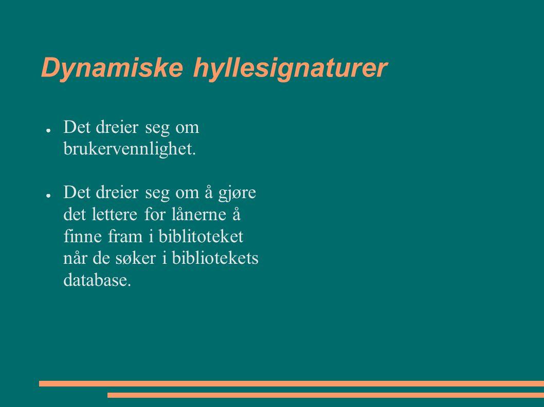 Dynamiske hyllesignaturer