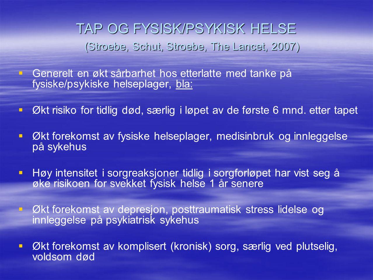 TAP OG FYSISK/PSYKISK HELSE (Stroebe, Schut, Stroebe, The Lancet, 2007)