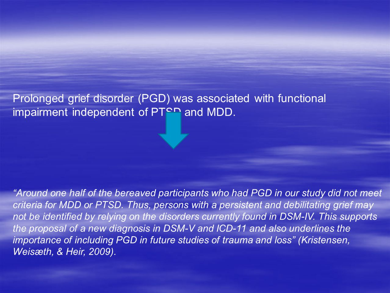 Prolonged grief disorder (PGD) was associated with functional impairment independent of PTSD and MDD.