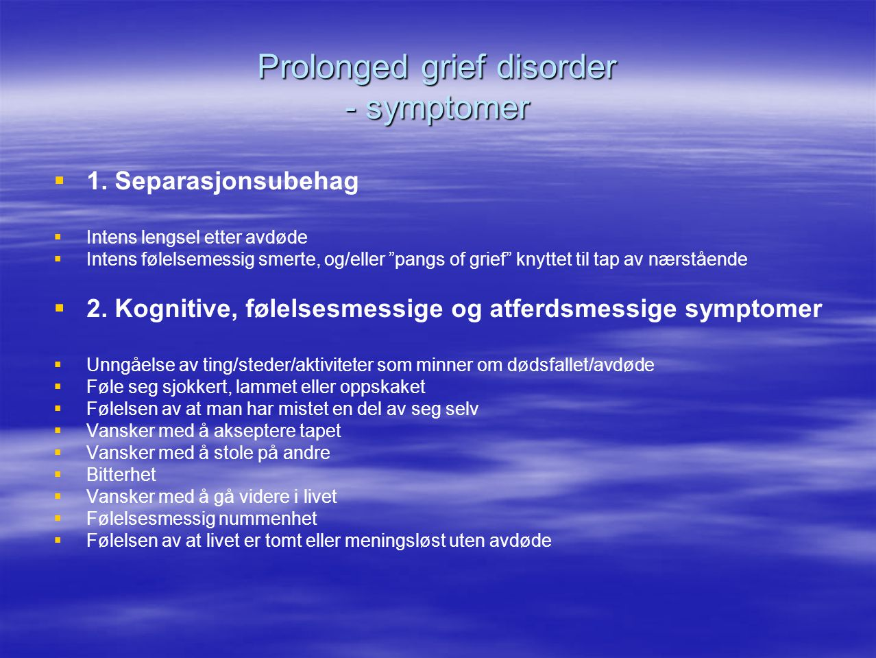Prolonged grief disorder - symptomer