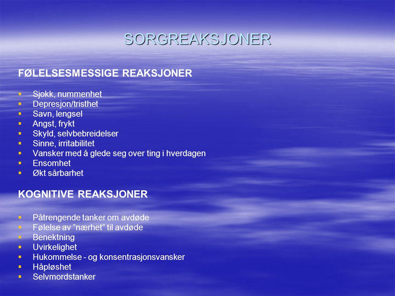 SORGREAKSJONER FØLELSESMESSIGE REAKSJONER KOGNITIVE REAKSJONER
