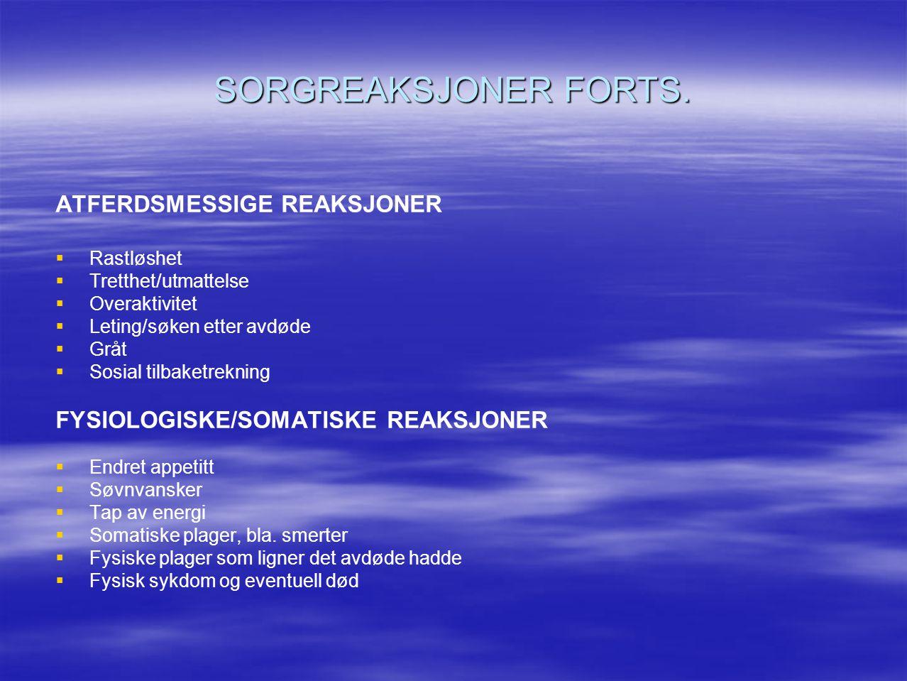 SORGREAKSJONER FORTS. ATFERDSMESSIGE REAKSJONER