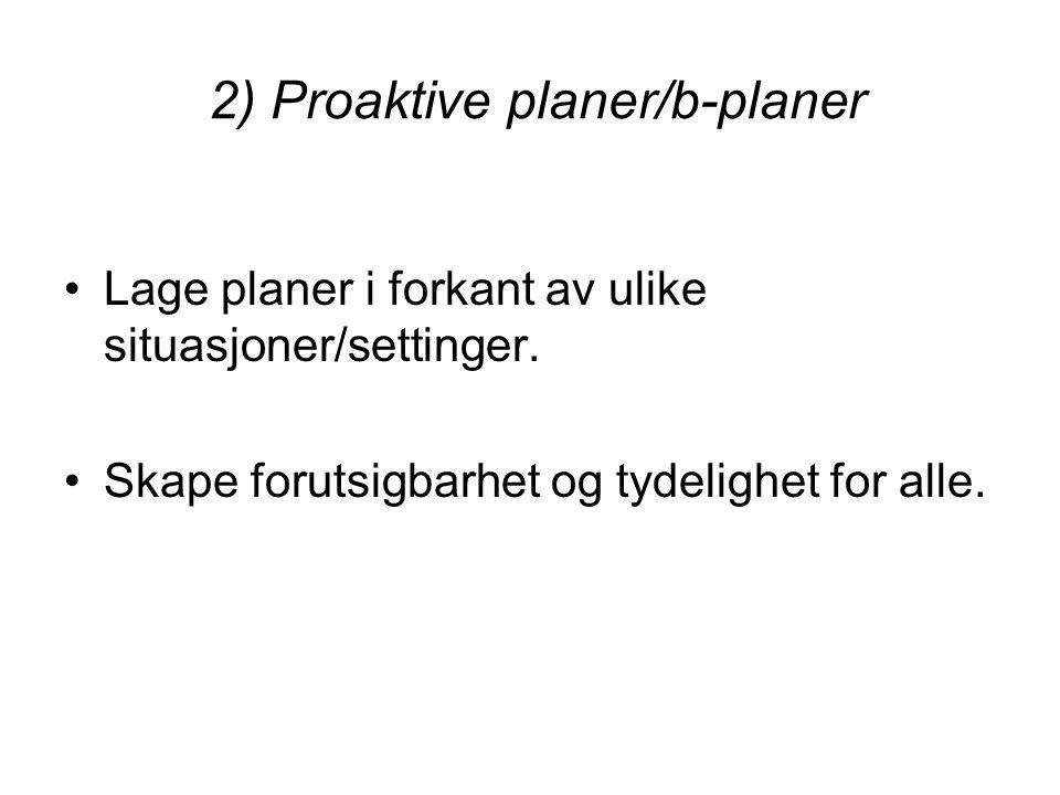 2) Proaktive planer/b-planer