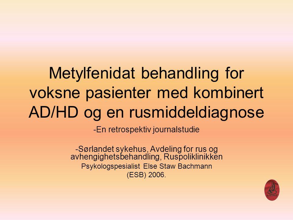 Metylfenidat behandling for voksne pasienter med kombinert AD/HD og en rusmiddeldiagnose