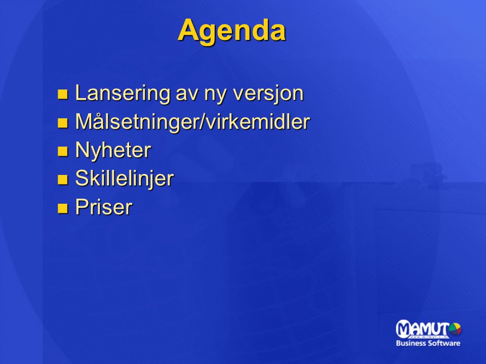 Agenda Lansering av ny versjon Målsetninger/virkemidler Nyheter