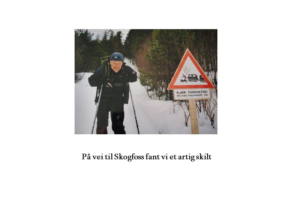På vei til Skogfoss fant vi et artig skilt