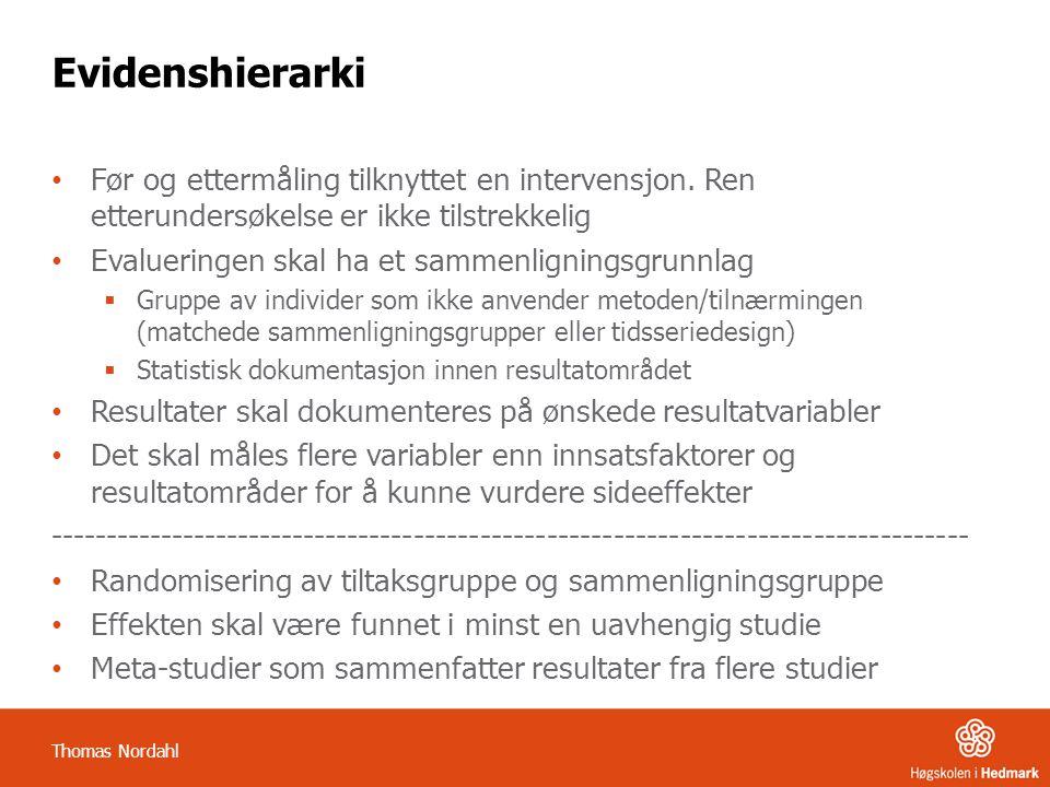 Evidenshierarki Før og ettermåling tilknyttet en intervensjon. Ren etterundersøkelse er ikke tilstrekkelig.