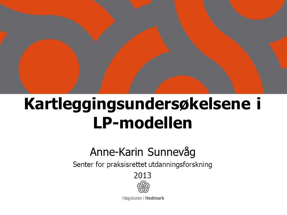 Kartleggingsundersøkelsene i LP-modellen