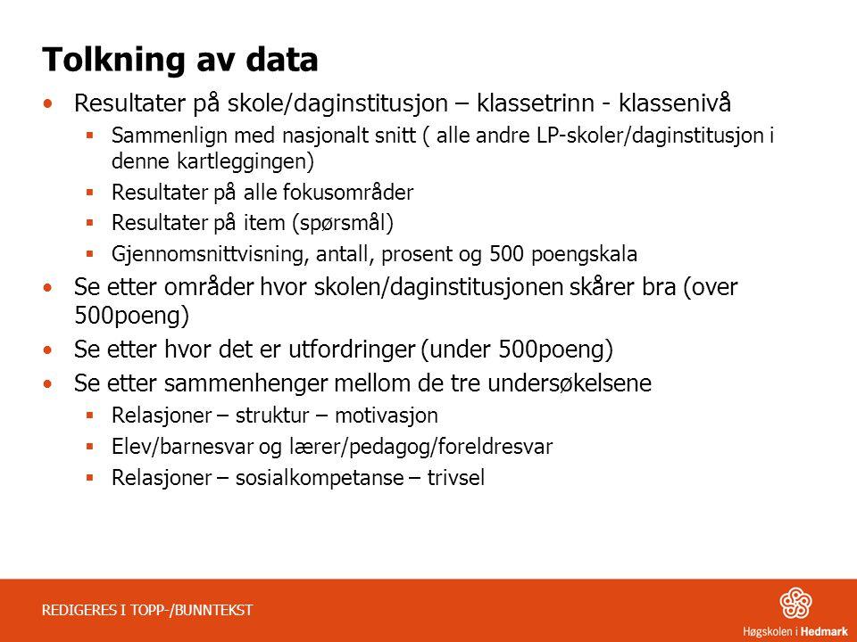 Tolkning av data Resultater på skole/daginstitusjon – klassetrinn - klassenivå.
