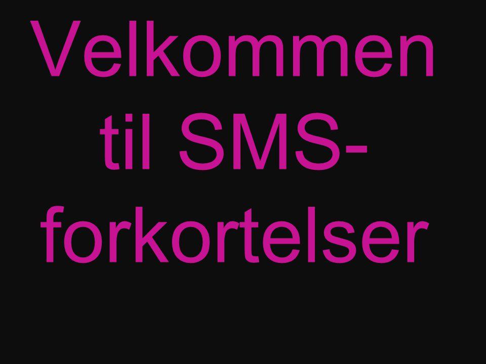 Velkommen til SMS-forkortelser