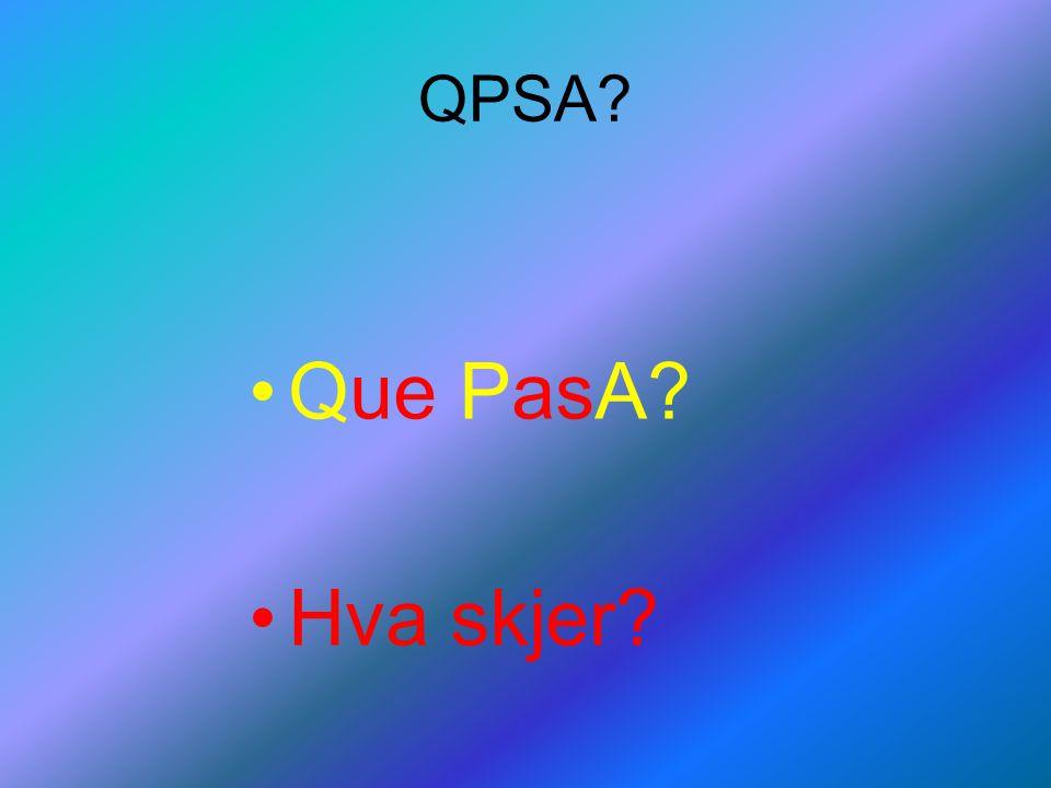 QPSA Que PasA Hva skjer