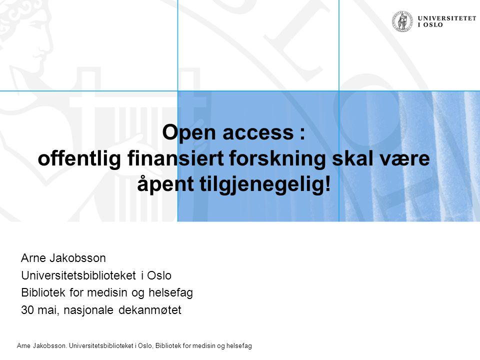 Open access : offentlig finansiert forskning skal være åpent tilgjenegelig!
