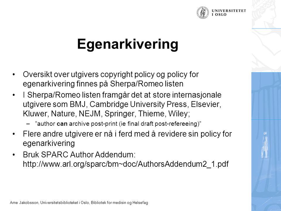 Egenarkivering Oversikt over utgivers copyright policy og policy for egenarkivering finnes på Sherpa/Romeo listen.