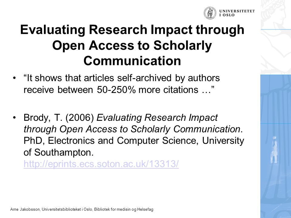 Evaluating Research Impact through Open Access to Scholarly Communication