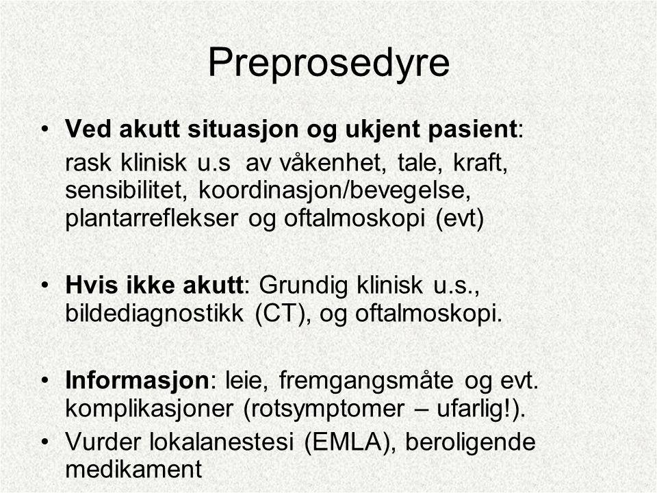 Preprosedyre Ved akutt situasjon og ukjent pasient: