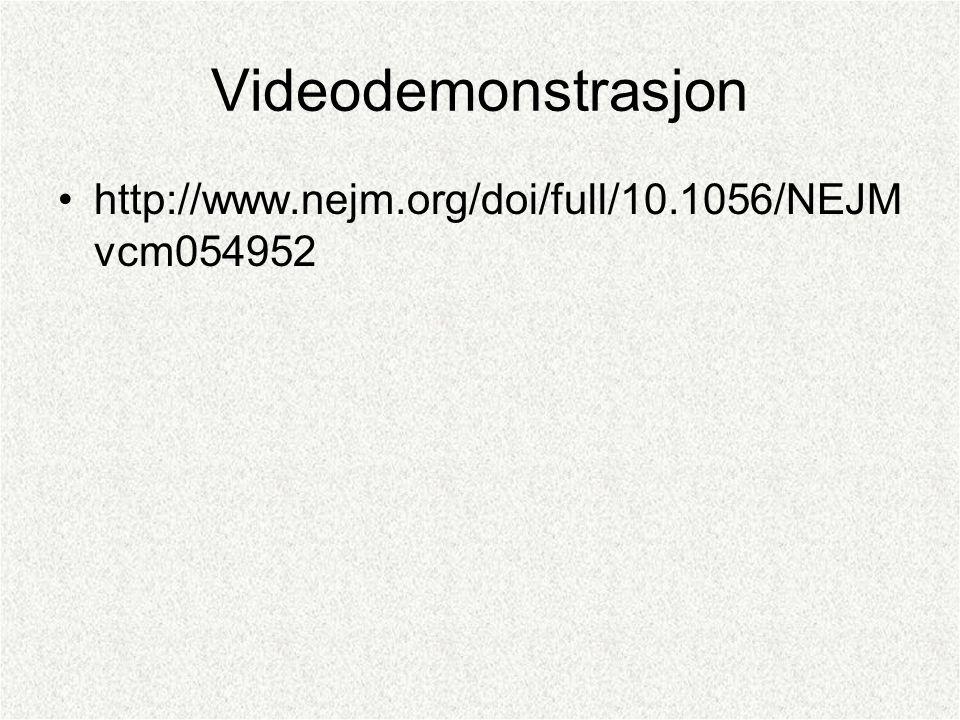 Videodemonstrasjon http://www.nejm.org/doi/full/10.1056/NEJMvcm054952
