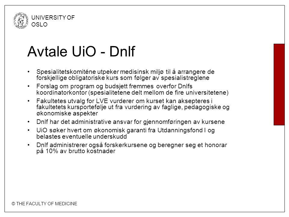 Avtale UiO - Dnlf Spesialitetskomiténe utpeker medisinsk miljø til å arrangere de forskjellige obligatoriske kurs som følger av spesialistreglene.