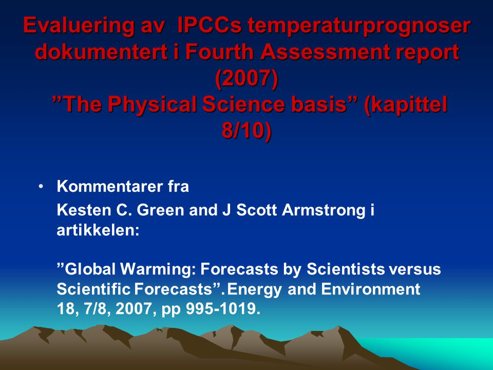 Evaluering av IPCCs temperaturprognoser dokumentert i Fourth Assessment report (2007) The Physical Science basis (kapittel 8/10)