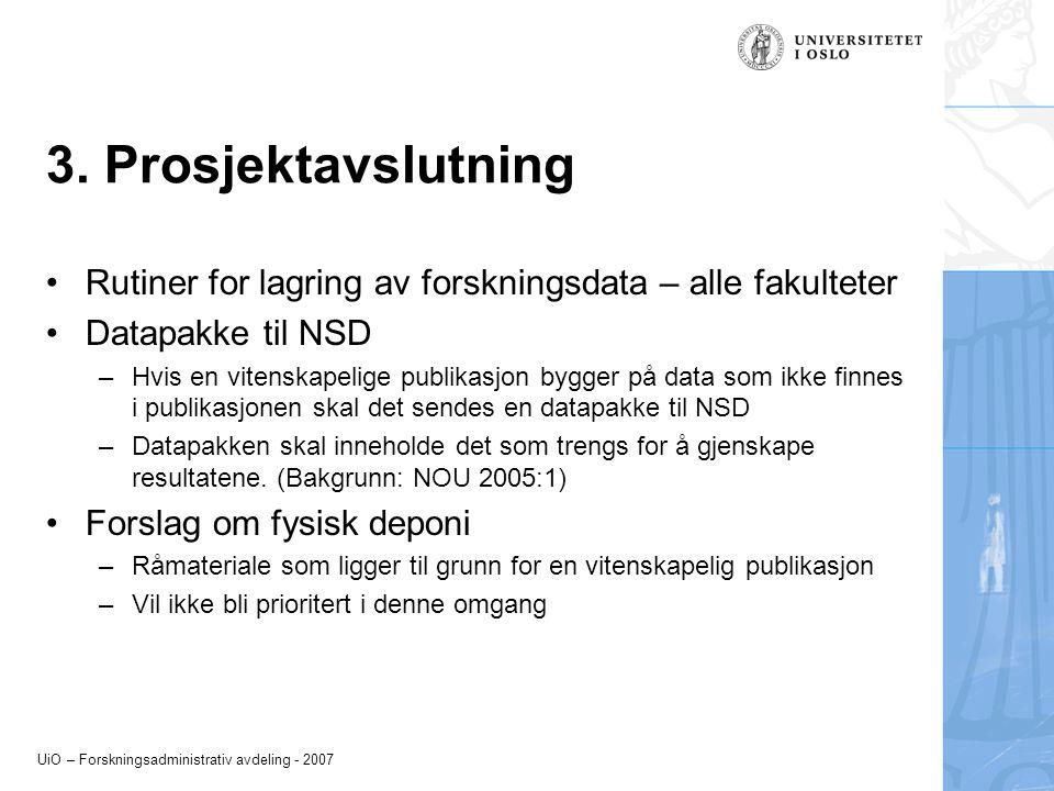 3. Prosjektavslutning Rutiner for lagring av forskningsdata – alle fakulteter. Datapakke til NSD.