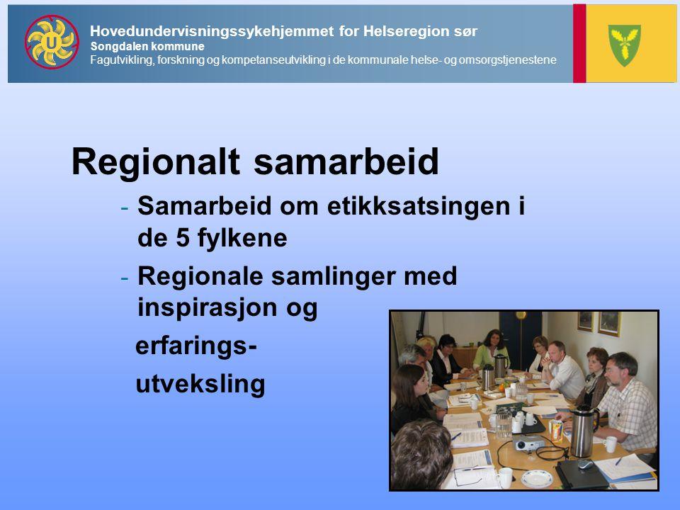 Regionalt samarbeid Samarbeid om etikksatsingen i de 5 fylkene