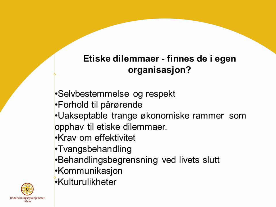 Etiske dilemmaer - finnes de i egen organisasjon