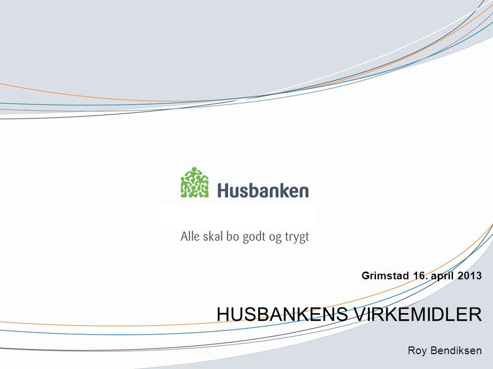 HUSBANKENS VIRKEMIDLER