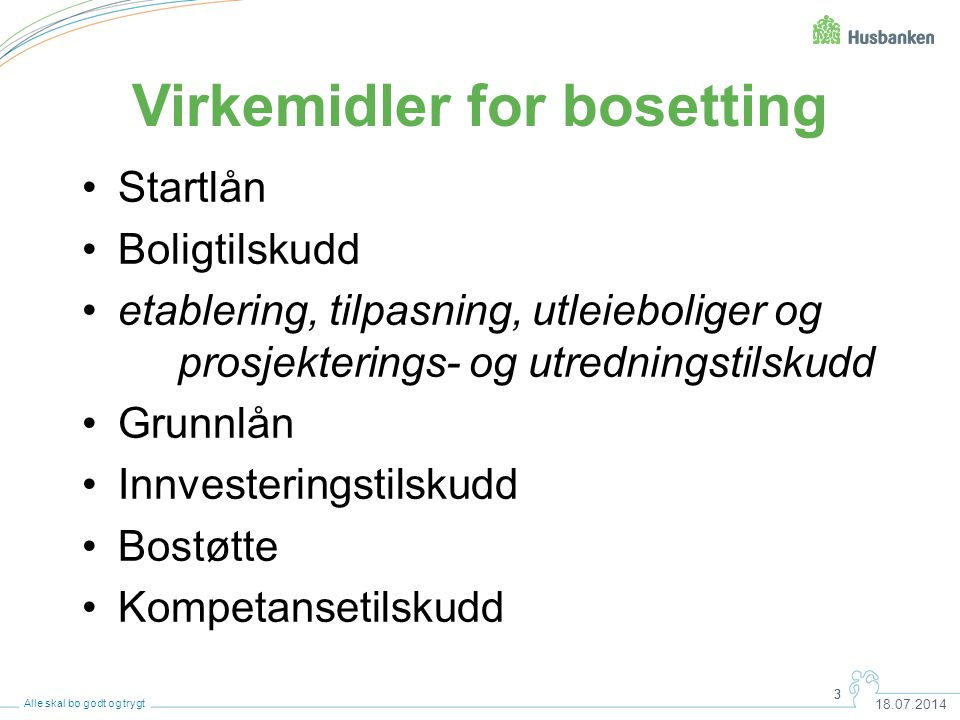 Virkemidler for bosetting