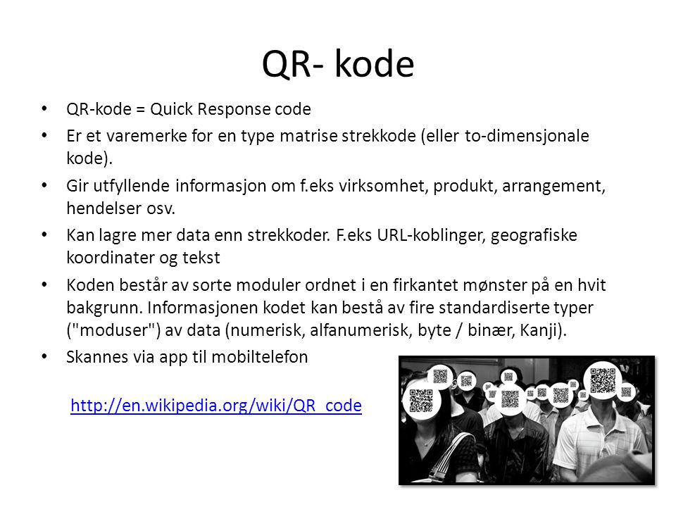 QR- kode QR-kode = Quick Response code
