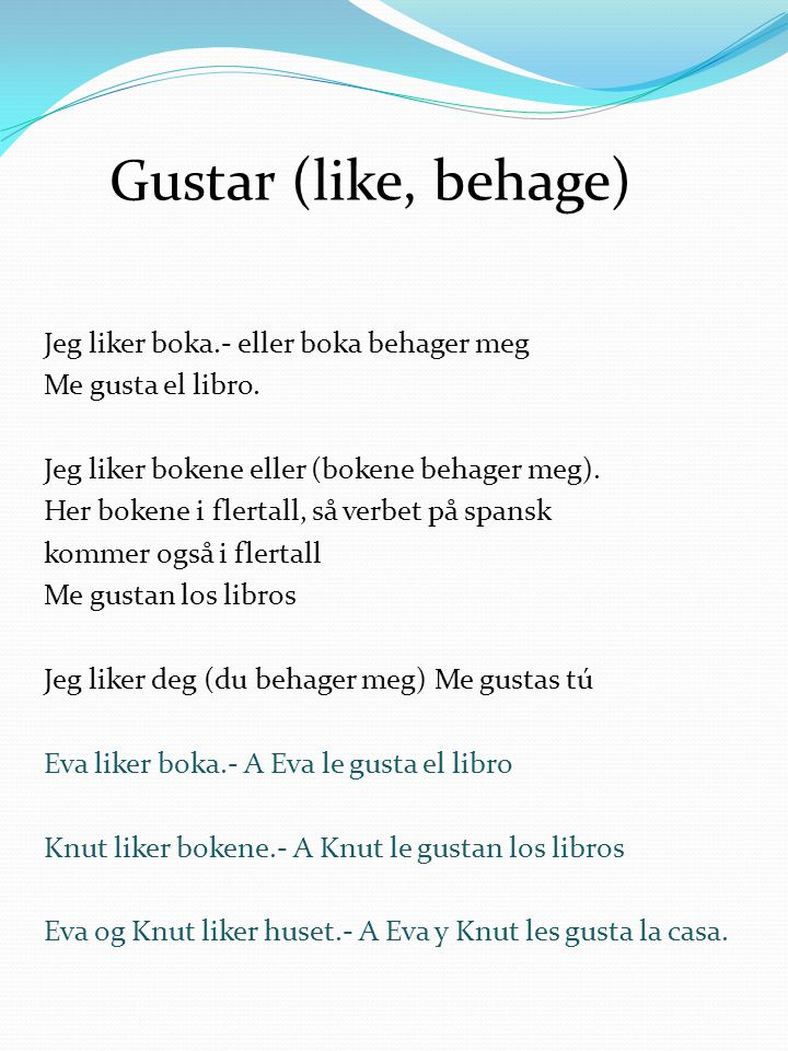 Gustar (like, behage)