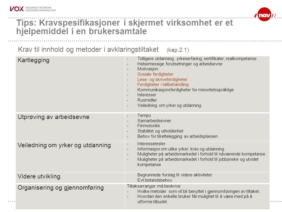 Tips: Kravspesifikasjoner i skjermet virksomhet er et hjelpemiddel i en brukersamtale