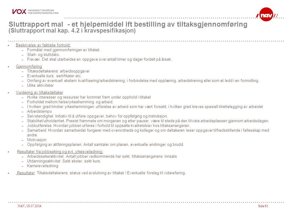 Sluttrapport mal - et hjelpemiddel ift bestilling av tiltaksgjennomføring (Sluttrapport mal kap. 4.2 i kravspesifikasjon)