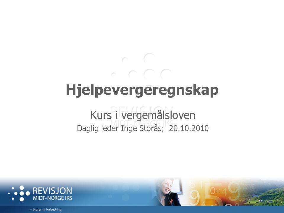 Kurs i vergemålsloven Daglig leder Inge Storås; 20.10.2010