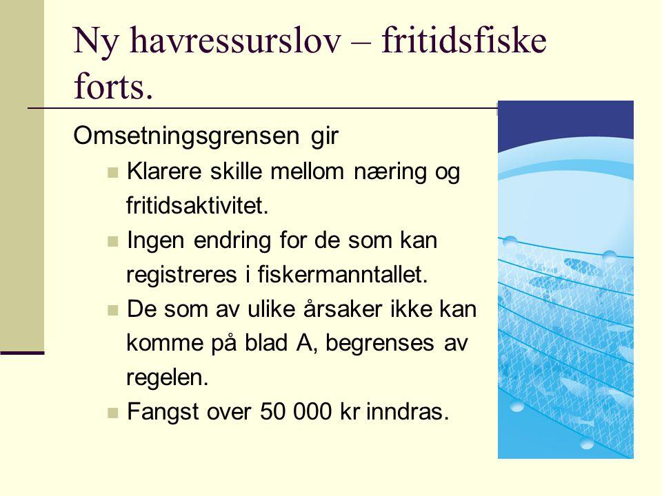 Ny havressurslov – fritidsfiske forts.