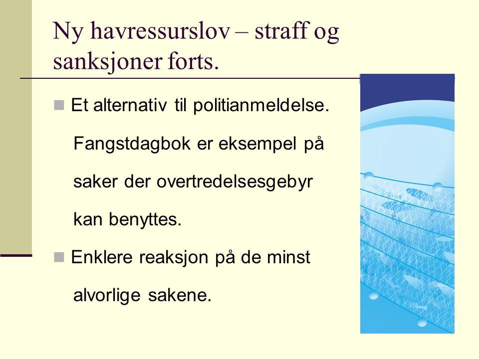 Ny havressurslov – straff og sanksjoner forts.